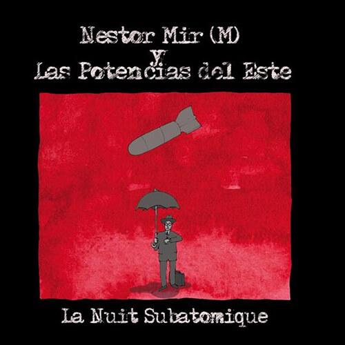 019-NESTOR-MIR-M-Y-LAS-POTENCIAS-DEL-ESTE-La-nuit-subatomique-Crossfade-Mastering
