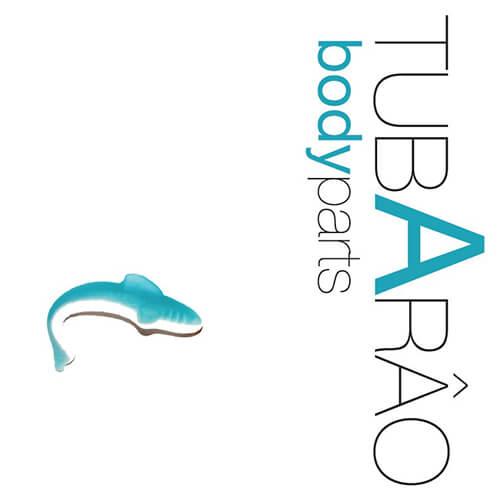 058-TUBARAO-Bodyparts-Crossfade-Mastering