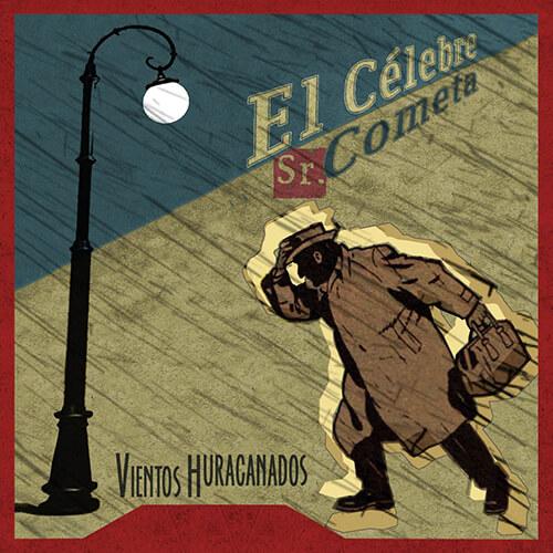 094-EL-CELEBRE-SR-COMETA-Vientos-huracanados-Crossfade-Mastering