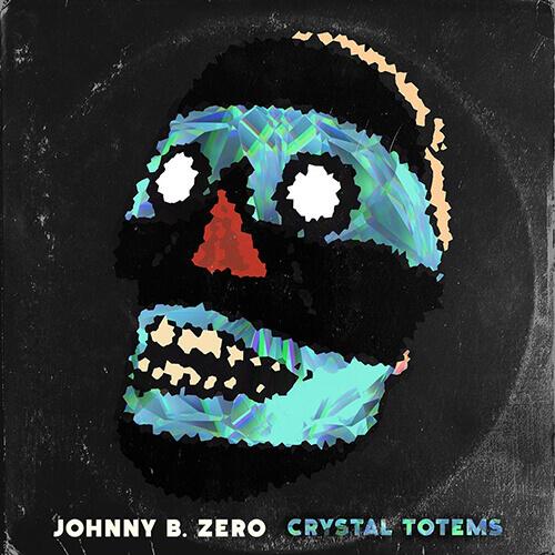 """Portada """"Crystal totems"""" JOHNNY B.ZERO"""